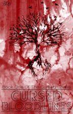 Cursed Bloodlines ✔️ by chloemar2000