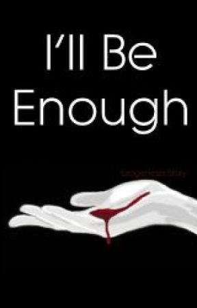 I'll Be Enough by SophNova
