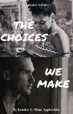 The Choices We Make by Kymwrites