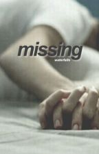 missing ➳ phan by waterfaIIs