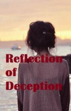 Reflection of Deception by Alliyah3142