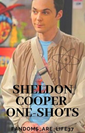 Sheldon Cooper Imagines (The Big Bang Theory) by Fandoms_Are_Life37