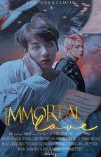 Immortal love [JINKOOK] by KumikoKazami19