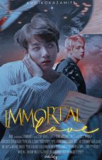 Immortal love [JINKOOK] by KumikoKazami19