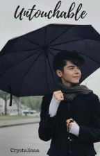 Untouchable | Kristian Kostov FanFic by crystalisaa