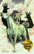 Morte [#Wattys2019] by AldoDiClemente