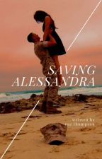 Saving Alessandra by raethom
