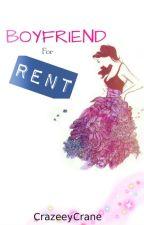 Boyfriend For RENT (ON HOLD) by CrazeeyCrane