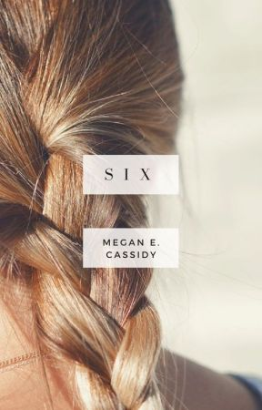 Six by MeganECassidy
