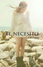 Te necesito (Aguslina) (TE #1) [TERMINADA] by Bernaslioff_07