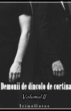 Demonii de dincolo de cortină (Volumul II) by IrinaGates