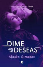 Dime Que Me Deseas by AlaskaGim