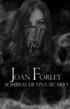 Joan Forley: Sombras de Una Sicario [JF#2-VF] by ElyMoon