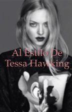 Al Estilo De Tessa Hawking by Alex-GA