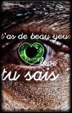 T'as De Beaux Yeux Tu Sais ? ▪Riren▪ by RirenPourLaVie