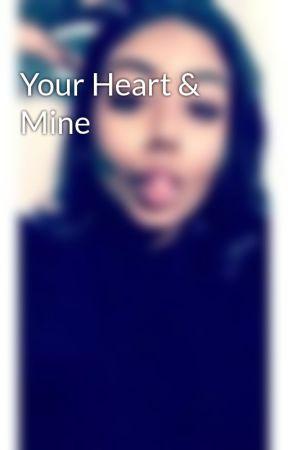 Your Heart & Mine by DareTo_Dream
