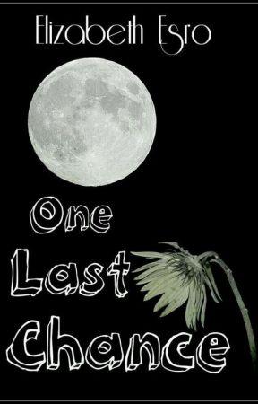 One Last Chance by EllieBlack210