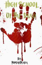 High School of the Dead by PoptartMafia