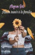Magcon Girl: Misión reunir a la familia by cxtaah