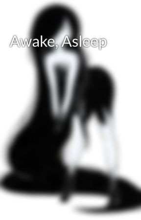 Awake, Asleep by Backsong