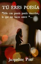 Tú eres poesía  by jacquelinepino31