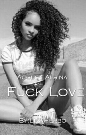 Fuck Love (August Alsina Love Story)  by LilKHerbo