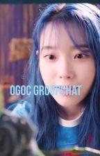 OGOC GROUPCHAT (BWWM) |Completed| by _Samwazhere_