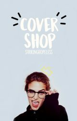 Cover Shop || temporarily closed by StrikingHopeless