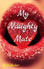 My Naughty Mate by tattoedgirl1992