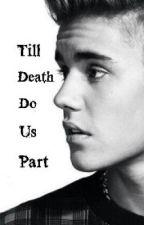 Till Death Do Us Part. by jadeulicious
