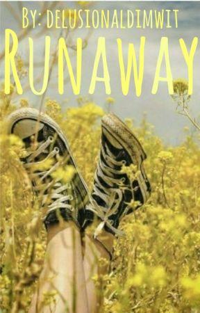 Runaway by delusionaldimwit