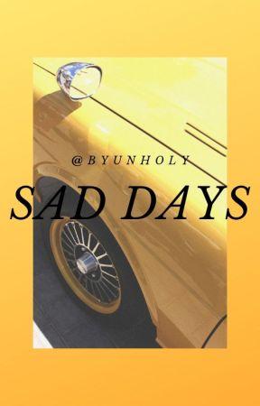 Sad Days by byunholy