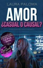 Amor ¿Casual o Causal? by L_P_Malkavian