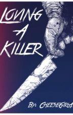 Loving A Killer (Shoey) by CheeseGirlA