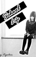 School Life [PostPoned] by Kymliin