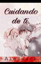 Cuidando de ti by alaiaack