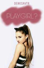 Playgirl?  by dewisavtr