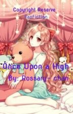 Once Upon A High by Rossary-chan