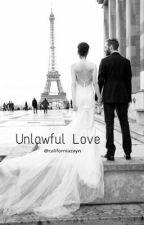 Unlawful Love z.m by californiazayn