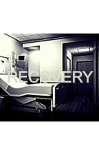 RECOVERY *Harry Styles Fanfiction* by ST0Pharry