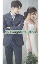 My Daughter's Father by Still_Hill