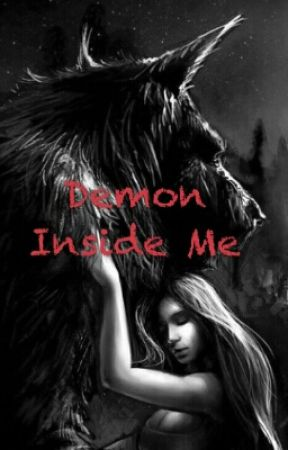 Demon Inside Me  by his_gurl223