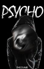 Psycho by TheCoumie