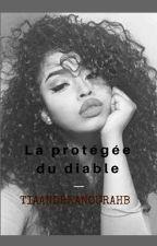 LA PROTÉGÉE DU DIABLE by Tiaandreanourahb