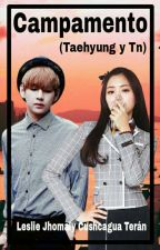 Campamento  (Taehyung y Tn) by lesliect