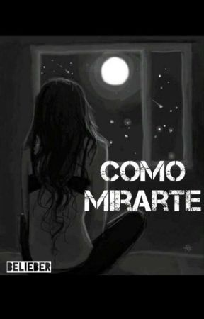 Como Mirarte by belieber_1031994