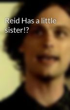Reid Has a little sister!? by FutureMrsReid