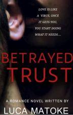 Betrayed Trust by LucaMatoke