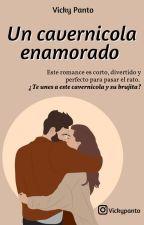 Un cavernícola enamorado. by vickypanto