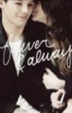 Forever & Always by xCrazyButFree